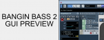 Bangin Bass 2 GUI PREVIEW